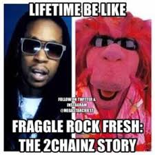 Fraggle Rock Meme - lifetime be like fraggle rock fresh the 2chainz story