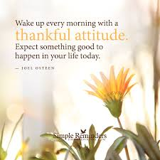 quotes on thanksgiving and gratitude wake up every morning with a thankful attitude expect something
