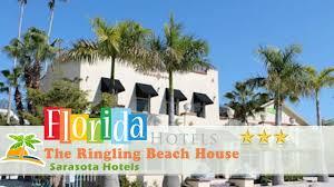 the ringling beach house sarasota hotels florida youtube