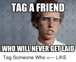 Get Laid Meme - 25 best memes about need to get laid need to get laid memes