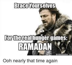 Meme Creator Brace Yourself - brace yourselves for the real games hunger ramadan meme maker ne ooh