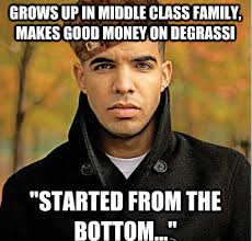 Drake Be Like Meme - now this is real also true unlike almost all other drake memes