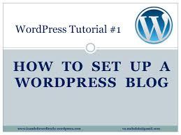 tutorial wordpress blog wordpress tutorial how to set up a wordpress blog