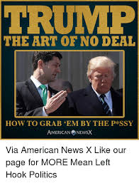 Deal Or No Deal Meme - trump the art of no deal how to grab em by the p kssy american