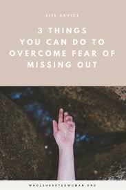 Quotes About Fear Of Love by Best 10 Fear Of Missing Out Ideas On Pinterest Afraid Of Love