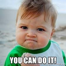 Meme You Can Do It - you can do it victory baby meme generator