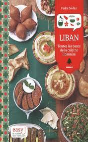meilleur livre de cuisine livre de cuisine libanaise recettes illustrées et faciles à préparer