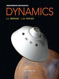 engineering mechanics dynamics 7th edition j l meriam l g