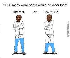 Meme Pants - pant memes best collection of funny pant pictures