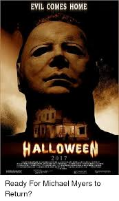 Michael Myers Memes - mi evil comes home halloween ready for michael myers to return