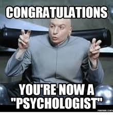 Congratulations Meme - congratulations you re now a psychologist memescom psychologist