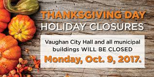 city of vaughan facilities closed for thanksgiving