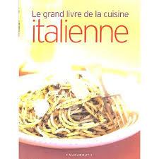 livre cuisine italienne le grand livre de la cuisine italienne achat vente livre