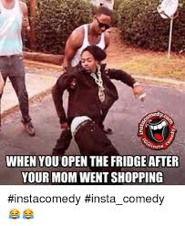 Funny Memes About Moms - ansta when youopen the fridgeafter your mom went shopping