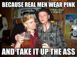 Real Men Wear Pink Meme - awesome 28 a real man meme wallpaper site wallpaper site