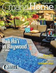 july august 2012 omaha home by omaha magazine issuu
