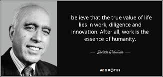sheikh abdullah quote i believe that the true value of lies