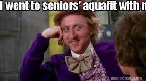 Mom The Meatloaf Meme - meme creator i went to seniors aquafit with my mom this morning
