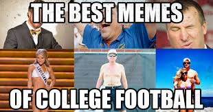 College Meme - the ultimate collection of college football memes before kickoff
