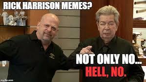 Rick Harrison Meme Generator - rick harrison meme generator 28 images pawn stars imgflip best
