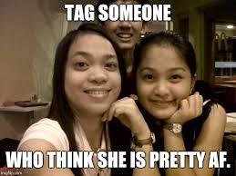 Pretty Girl Meme - pretty as af imgflip