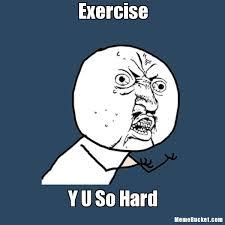 Exercise Meme - exercise create your own meme