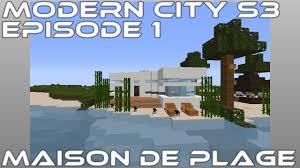 Maison Bord De Mer Minecraft S3 Episode 1 Maison De Plage Youtube