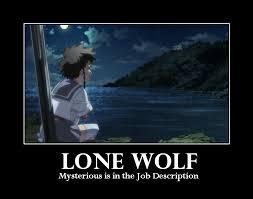Lone Wolf Meme - motivational lone wolf by rassilon001 on deviantart