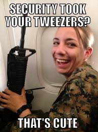 It Security Meme - security took your tweezers that s cute best of funny memes