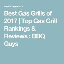 Top Gas Grills Best 25 Best Gas Grills Ideas On Pinterest Grill Gas Gas