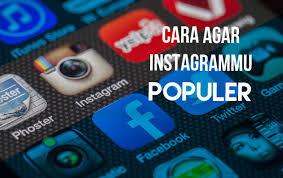 membuat instagram jadi keren ini lho 6 cara agar akun instagram mu populer loop co id