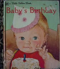 baby s birthday baby s birthday golden book i had this book when i was