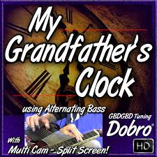 grandfather s grandfather s clock song for dobro