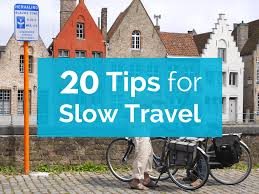20 tips for slow travel first timers
