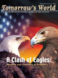 a clash of eagles america and germany in prophecy tomorrow u0027s world