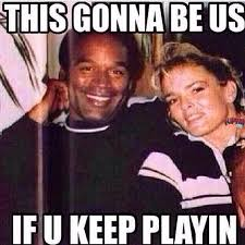 Oj Meme - didn t think it was possible to think oj didn t do it but here are