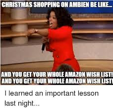 Christmas Shopping Meme - christmas shopping on ambien belike and you get your whole