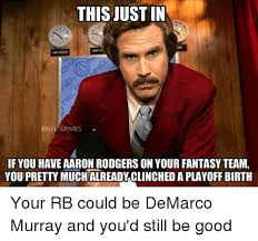 Murray Meme - thisjustin new yl memes a if you have aaron rodgers on your