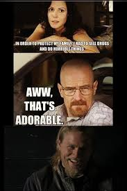 Soa Meme - weeds breaking bad sons of anarchy anarchy sons and memes