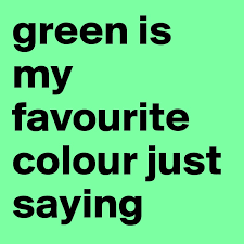 favourite colour green is my favourite colour just saying post by roxy25 on boldomatic