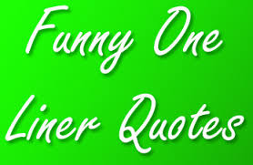 one liner quotes quoteganga