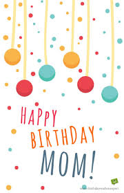 birthday thanksgiving message best mom in the world birthday wishes for your mother