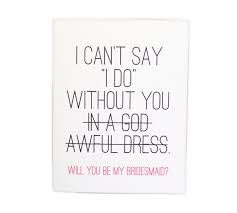 will you be my bridesmaid card friendship will you be my bridesmaid cards in conjunction