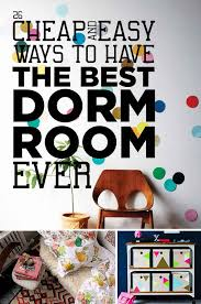 How To Decorate Your College Room 26 Cheap And Easy Ways To Have The Best Dorm Room Ever Dorm Room