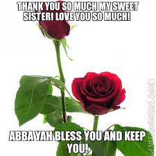 imagenes de i love you so much thank you so much my sweet sister love you so much abba yah bless