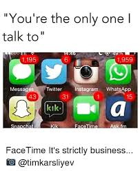 Kik Meme - you re the only one i talk to 1195 1959 messages twitter nstagram