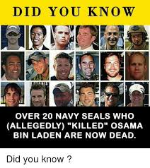 Navy Seal Meme - did you know over 20 navy seals who allegedly killed osama bin
