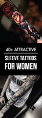 40 attractive sleeve tattoos for women sleeve tattoos for women
