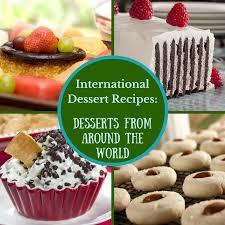 international dessert recipes 12 desserts from around the world