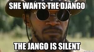 Django Meme - wants the django